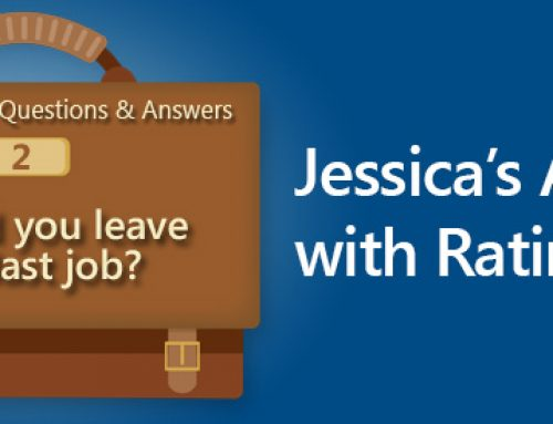 Sample Interview Questions and Answers: Why Did You Leave Your Last Job? Jessica's Answer