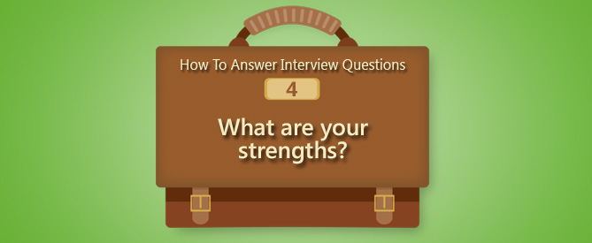How To Answer Interview Questions What Are Your Strengths