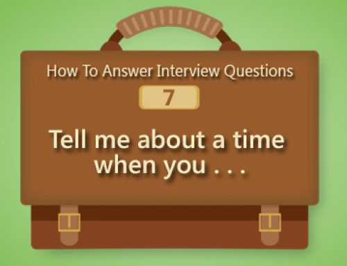 How to Answer Interview Questions: Tell me about a time when you