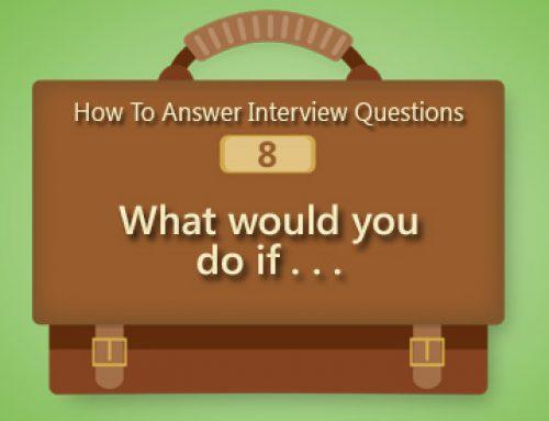 How to Answer Interview Questions: What would you do if