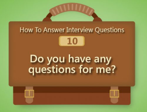 How to Answer Interview Questions: Do you have any questions for me?