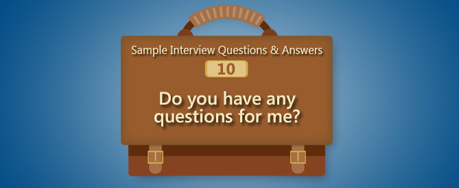 view larger image - Do You Have Any Questions For Me Interview Question And Answers